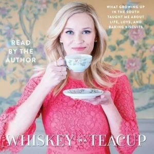 Reese Witherspoon Whiskey in a Teacup audiobook